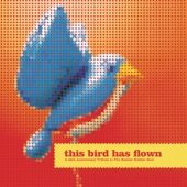 This Bird Has Flown - The Word