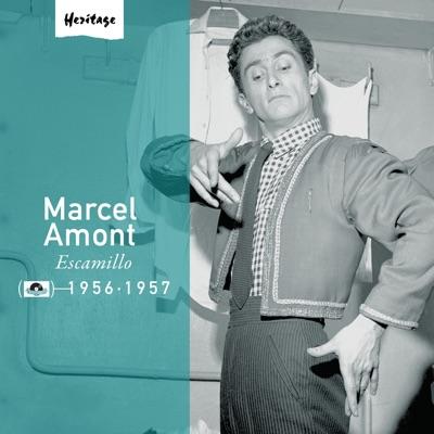 Heritage : Marcel Amont - Escamillo (1956-1957) - Marcel Amont