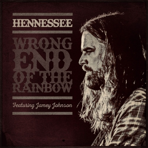 Chris Hennessee - Wrong End of the Rainbow (feat. Jamey Johnson) - Single