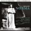 Bellini: Norma (1952 - London) - Callas Live Remastered, Maria Callas