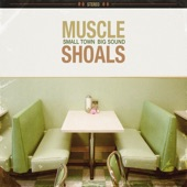 Muscle Shoals - I Ain't Easy To Love