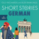 Olly Richards & Alex Rawlings - Short Stories in German for Beginners