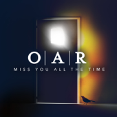 Miss You All The Time-O.A.R.