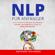 Anthony Richards - NLP für Anfänger [NLP for Beginners]: Wie sie mit NLP Techniken für Einsteiger Menschen lesen und verstehen und programmieren können. Rhetorik, Kommunikation und Körpersprache. ... Manipulationstechniken (Unabridged)
