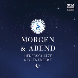 Das Liederschatz-Projekt - Morgen & Abend