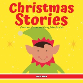 Funny Christmas Stories.Christmas Stories Christmas Stories And Funny Jokes For Kids Unabridged