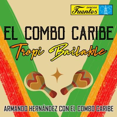 El Combo Caribe. Tropi Bailable - Armando Hernandez