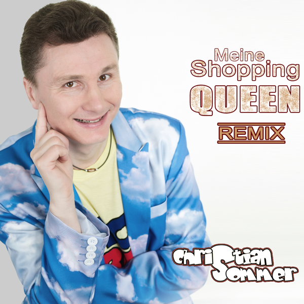 Meine Shopping Queen (Remix) - Single by Christian Sommer