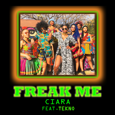 Freak Me (feat. Tekno) - Ciara song