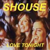 Shouse - Love Tonight (Edit)