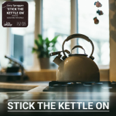 Stick the Kettle On (feat. Scouting for Girls)