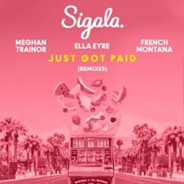 Sigala, Ella Eyre & Meghan Trainor – Just Got Paid (feat