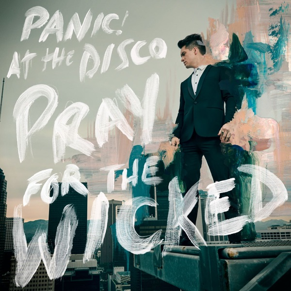 Panic! At the Disco - Pray For the Wicked album wiki, reviews
