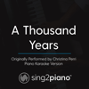 A Thousand Years (Originally Performed by Christina Perri) [Piano Karaoke Version] - Sing2Piano