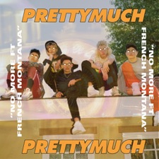 No More (feat. French Montana) by PRETTYMUCH