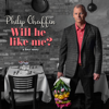 Will He Like Me? - Philip Chaffin