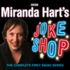 James Cary, Miranda Hart & Simon Dean - Miranda Hart's Joke Shop: The Complete First Radio Series  artwork