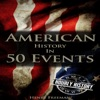 American History in 50 Events: (Battle of Yorktown, Spanish American War, Roaring Twenties, Railroad History, George Washington, Gilded Age) (History by Country Timeline Book 1) (Unabridged)