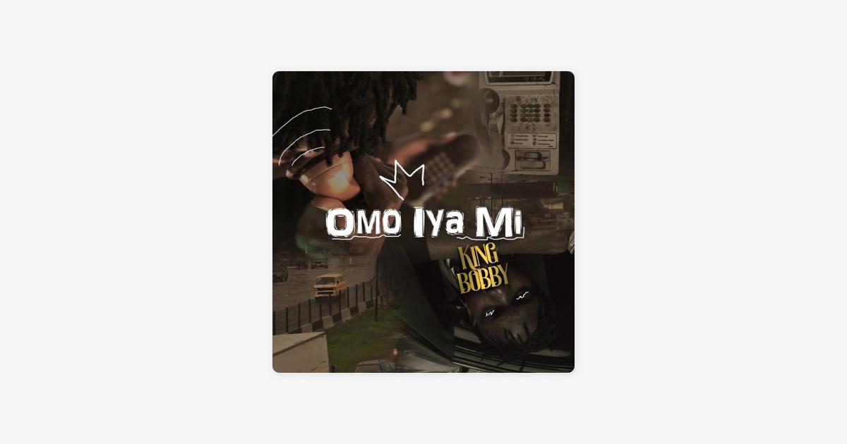 Omo Iya Mi - Single by King Bobby