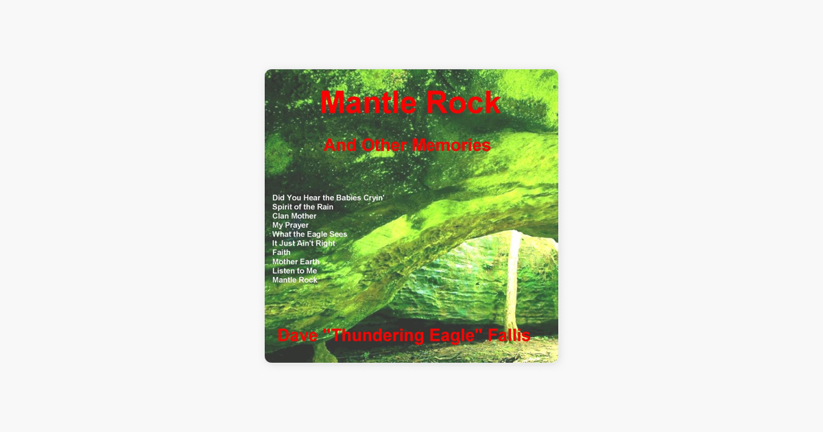 Mantle Rock and Other Memories by David Thundering Eagle Fallis
