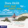 Dora Heldt - Jetzt mal unter uns... artwork