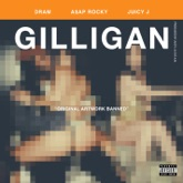 Gilligan (feat. Juicy J & A$AP Rocky) - Single