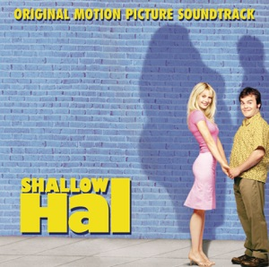 Shallow Hal (Original Motion Picture Soundtrack)