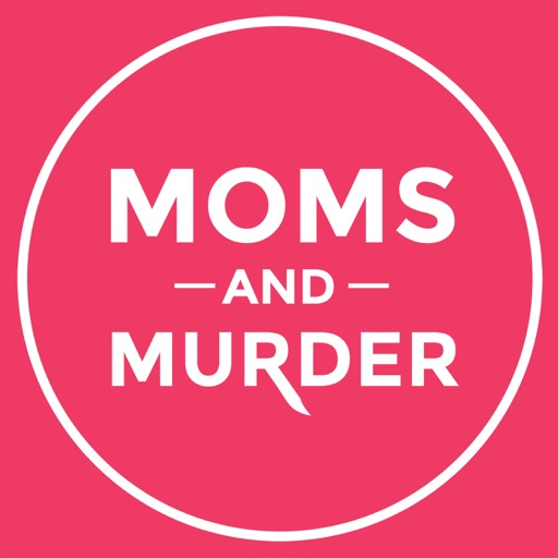 Cover image of Moms and Murder