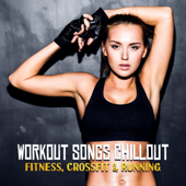 Workout Songs Chillout: Fitness, Crossfit & Running