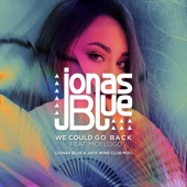 We Could Go Back (feat. Moelogo) [Jonas Blue & Jack Wins Club Mix] - Single