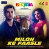 Milon Ke Faasle From Ishqeria Single