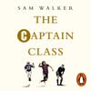 Sam Walker - The Captain Class: The Hidden Force Behind the World's Greatest Teams (Unabridged) bild