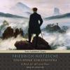 Friedrich Nietzsche & Thomas Common (translator) - Thus Spoke Zarathustra: A Book for All and None (Unabridged)  artwork