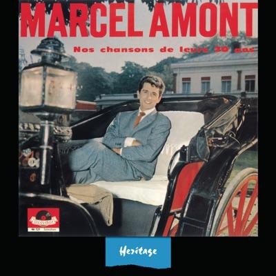 Heritage : Marcel Amont - Nos chansons de leurs 20 ans (1962) - Marcel Amont