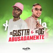 Abusadamente - MC Gustta & Mc DG - MC Gustta & Mc DG