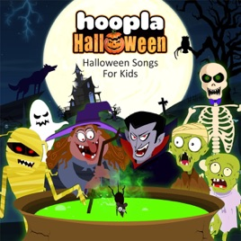 Hoopla Halloween: Halloween Songs for Kids by HooplaKidz on Apple ...