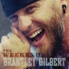 The Weekend - Single, Brantley Gilbert