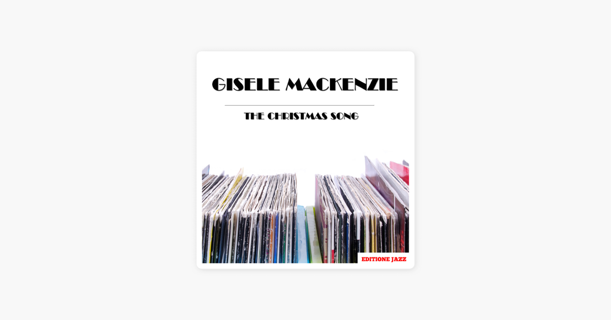 The Christmas Song - EP by Gisele MacKenzie on Apple Music