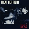 Treat Her Right