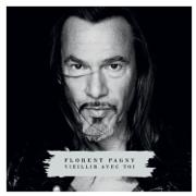 Vieillir avec toi (Deluxe Version) - Florent Pagny