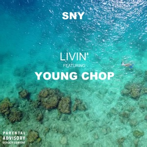 Livin' (feat. Young Chop) - Single Mp3 Download