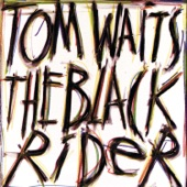 Tom Waits - The Black Rider