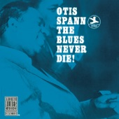 Otis Spann - Dust My Broom