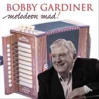 Melodeon Mad! by Bobby Gardiner on Apple Music