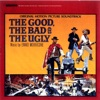 The Good the Bad and the Ugly Original Motion Picture Soundtrack Remastered