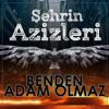 Şehrin Azizleri - Benden Adam Olmaz artwork