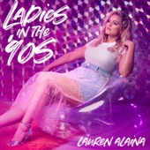 Lauren Alaina - Ladies in the '90s