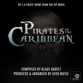 Pirates of the Caribbean - Main Theme - He's a Pirate - Single by Geek  Music