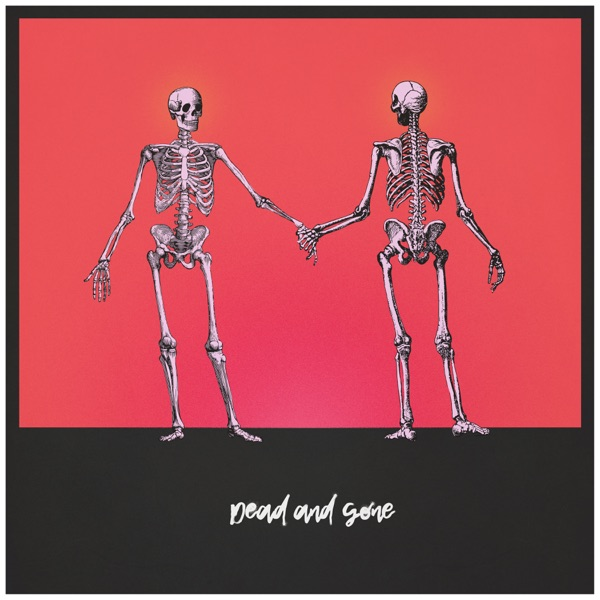Dead and Gone - Single