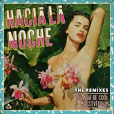 Hacia la Noche (The Remixes) - Single